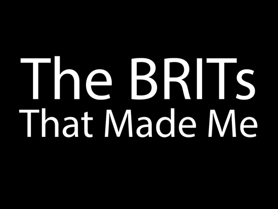 Listen to 'The BRIT<span class='lowercase'>s</span> That Made Me'